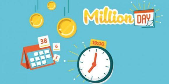 Million Day tutti i giorni fino alle 18:45 per l'estrazione del giorno e dalle 19:15 in poi per quella del giorno successivo. Combinazione dei numeri vincenti di seguito attraverso il link che vi indirizzerà alla pagina ufficiale della lotteria.