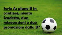 i tempi lunghi potrebbero portare FIGC e Lega Calcio alla messa in atto di un piano B